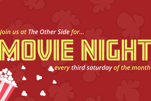 Join us at The Other Side for Movie Night every third Saturday of the month.