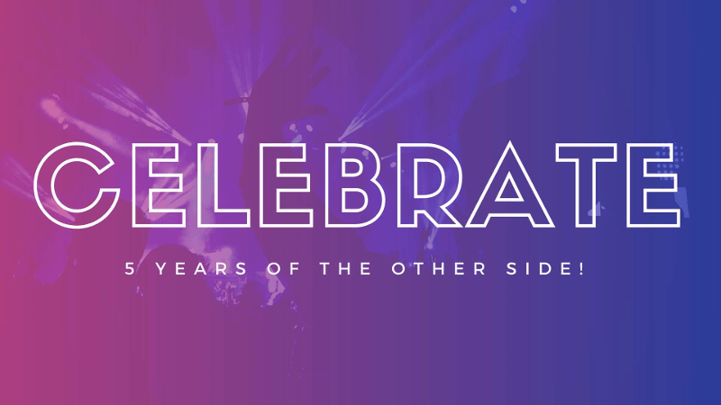 The Other Side Anniversary Party 2018